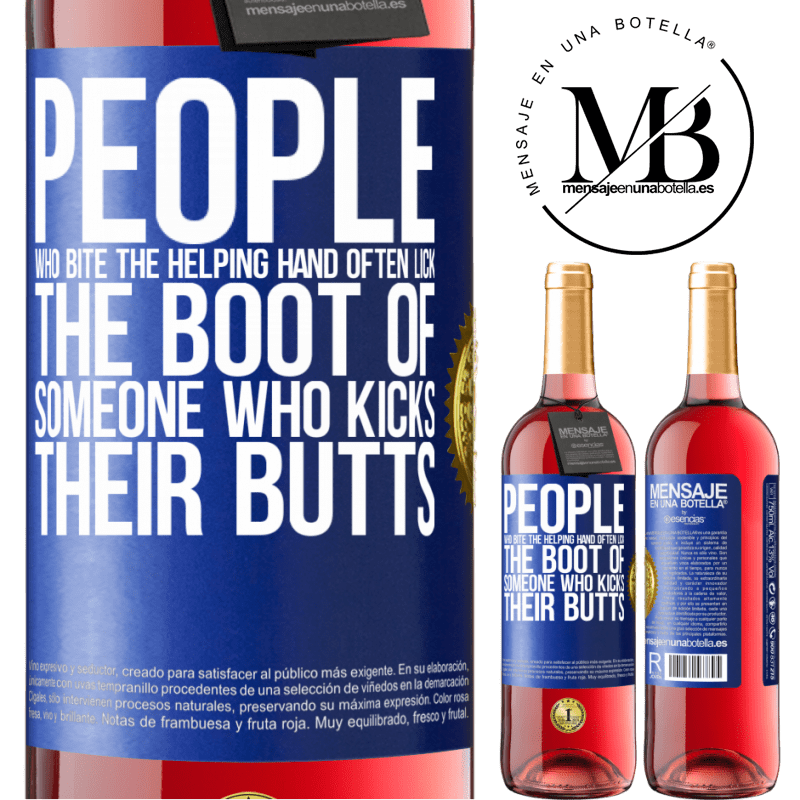 24,95 € Free Shipping   Rosé Wine ROSÉ Edition People who bite the helping hand, often lick the boot of someone who kicks their butts Blue Label. Customizable label Young wine Harvest 2020 Tempranillo