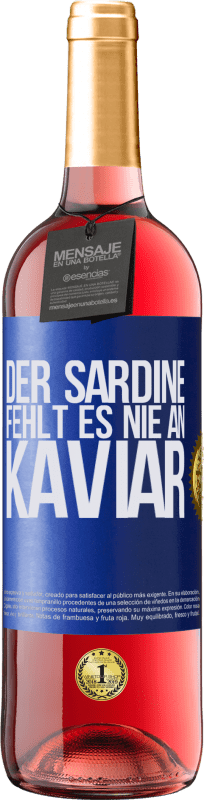 24,95 € Kostenloser Versand | Roséwein ROSÉ Ausgabe Der Sardine fehlt es nie an Kaviar Blaue Markierung. Anpassbares Etikett Junger Wein Ernte 2020 Tempranillo