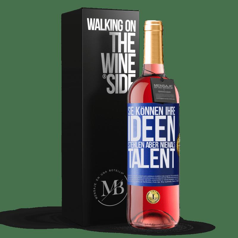24,95 € Kostenloser Versand   Roséwein ROSÉ Ausgabe Sie können Ihre Ideen stehlen, aber niemals Talent Blaue Markierung. Anpassbares Etikett Junger Wein Ernte 2020 Tempranillo