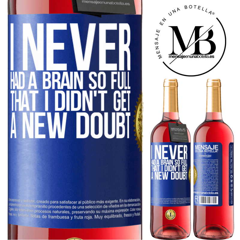 24,95 € Free Shipping | Rosé Wine ROSÉ Edition I never had a brain so full that I didn't get a new doubt Blue Label. Customizable label Young wine Harvest 2020 Tempranillo