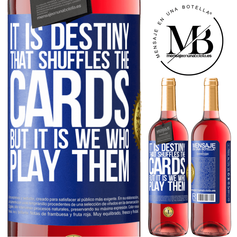 24,95 € Free Shipping | Rosé Wine ROSÉ Edition It is destiny that shuffles the cards, but it is we who play them Blue Label. Customizable label Young wine Harvest 2020 Tempranillo