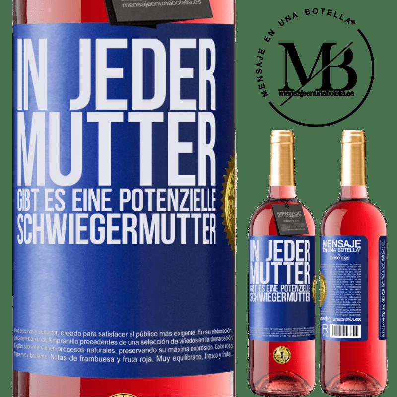 24,95 € Kostenloser Versand | Roséwein ROSÉ Ausgabe In jeder Mutter gibt es eine potenzielle Schwiegermutter Blaue Markierung. Anpassbares Etikett Junger Wein Ernte 2020 Tempranillo