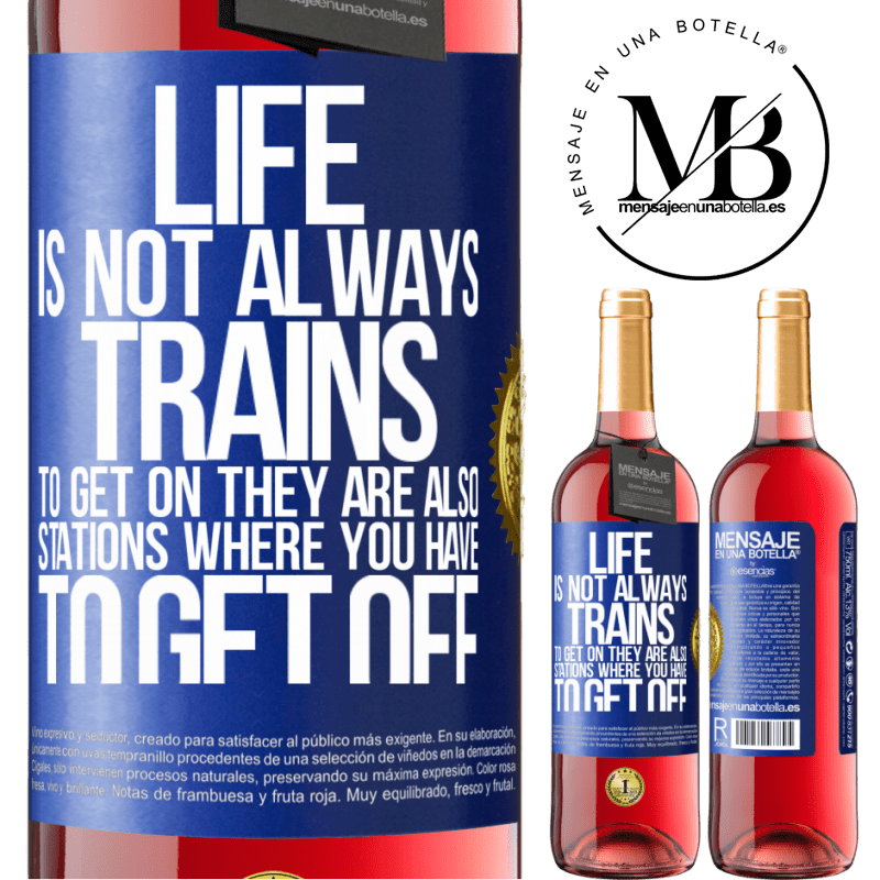 24,95 € Free Shipping   Rosé Wine ROSÉ Edition Life is not always trains to get on, they are also stations where you have to get off Blue Label. Customizable label Young wine Harvest 2020 Tempranillo