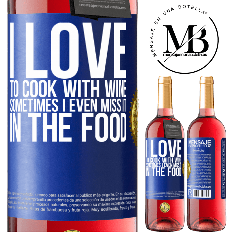 24,95 € Free Shipping | Rosé Wine ROSÉ Edition I love to cook with wine. Sometimes I even miss it in the food Blue Label. Customizable label Young wine Harvest 2020 Tempranillo
