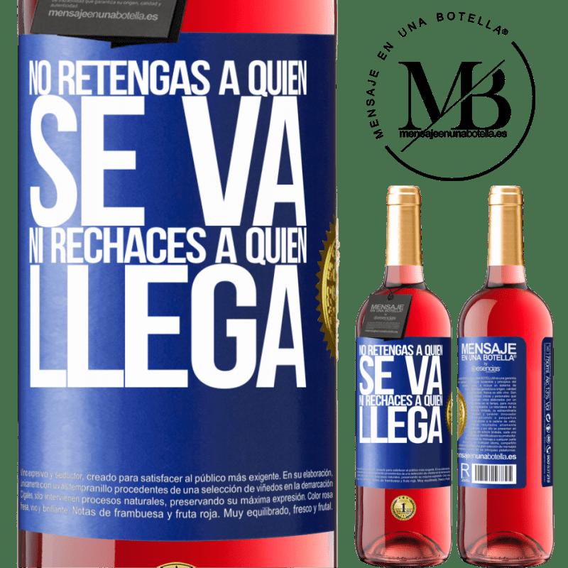 24,95 € Envoi gratuit   Vin rosé Édition ROSÉ Ne retenez pas qui part et ne rejetez pas qui vient Étiquette Bleue. Étiquette personnalisable Vin jeune Récolte 2020 Tempranillo