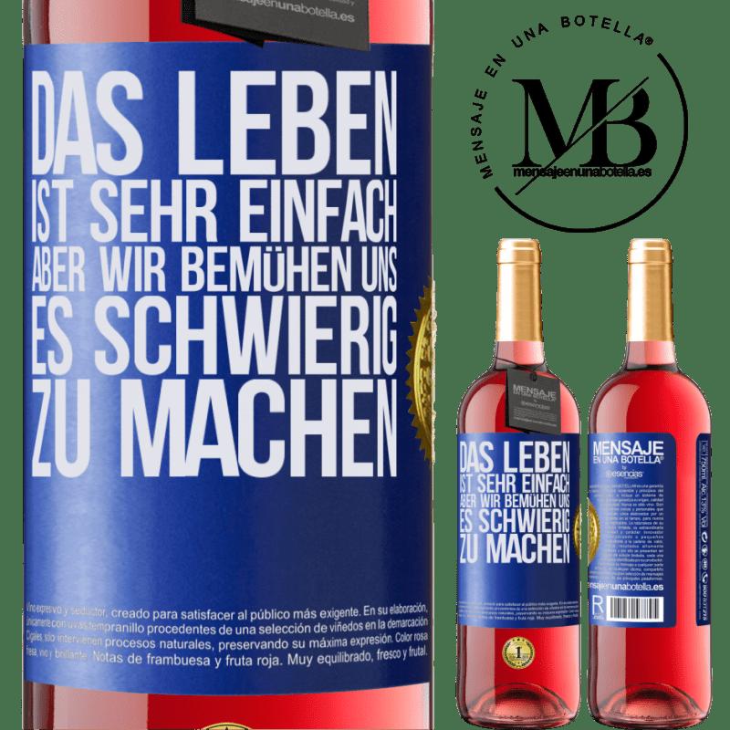 24,95 € Kostenloser Versand | Roséwein ROSÉ Ausgabe Das Leben ist sehr einfach, aber wir bemühen uns, es schwierig zu machen Blaue Markierung. Anpassbares Etikett Junger Wein Ernte 2020 Tempranillo
