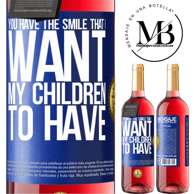 24,95 € Free Shipping | Rosé Wine ROSÉ Edition You have the smile that I want my children to have Blue Label. Customizable label Young wine Harvest 2020 Tempranillo
