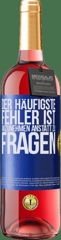 24,95 € Kostenloser Versand   Roséwein ROSÉ Ausgabe Der häufigste Fehler ist anzunehmen, anstatt zu fragen Blaue Markierung. Anpassbares Etikett Junger Wein Ernte 2020 Tempranillo