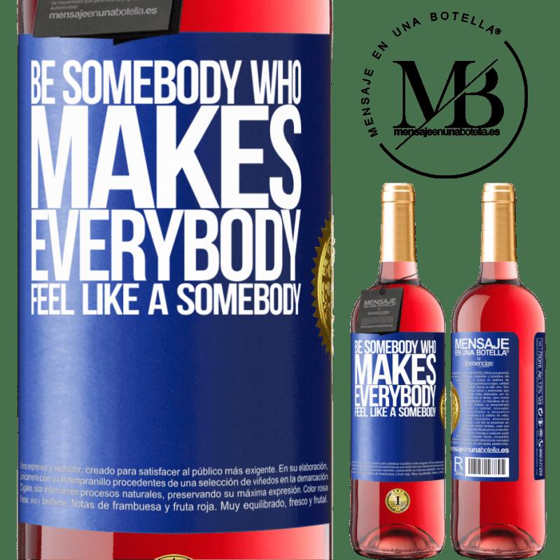 24,95 € Envoi gratuit   Vin rosé Édition ROSÉ Soyez quelqu'un qui fait que tout le monde se sent comme quelqu'un Étiquette Bleue. Étiquette personnalisable Vin jeune Récolte 2020 Tempranillo