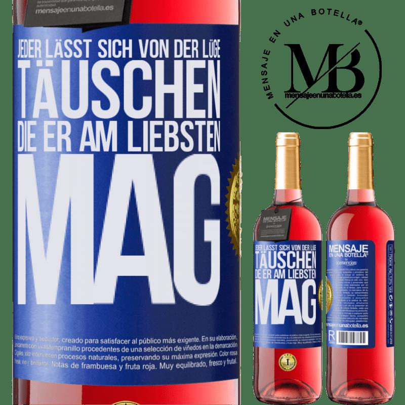24,95 € Kostenloser Versand   Roséwein ROSÉ Ausgabe Jeder lässt sich von der Lüge täuschen, die er am liebsten mag Blaue Markierung. Anpassbares Etikett Junger Wein Ernte 2020 Tempranillo