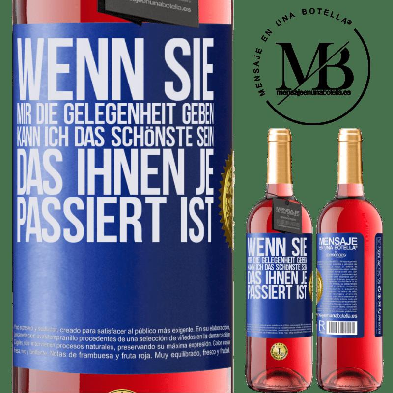 24,95 € Kostenloser Versand   Roséwein ROSÉ Ausgabe Wenn Sie mir die Gelegenheit geben, kann ich das Schönste sein, das Ihnen je passiert ist Blaue Markierung. Anpassbares Etikett Junger Wein Ernte 2020 Tempranillo