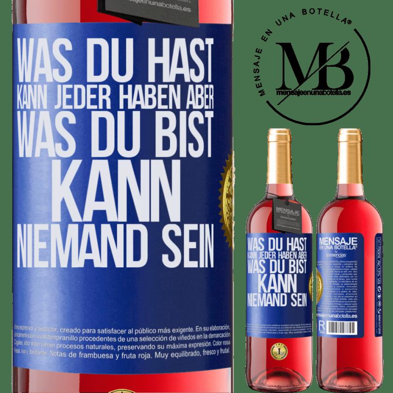 24,95 € Kostenloser Versand | Roséwein ROSÉ Ausgabe Was du hast, kann jeder haben, aber was du bist, kann niemand sein Blaue Markierung. Anpassbares Etikett Junger Wein Ernte 2020 Tempranillo