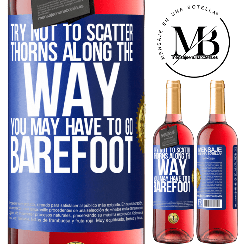 24,95 € Free Shipping   Rosé Wine ROSÉ Edition Try not to scatter thorns along the way, you may have to go barefoot Blue Label. Customizable label Young wine Harvest 2020 Tempranillo