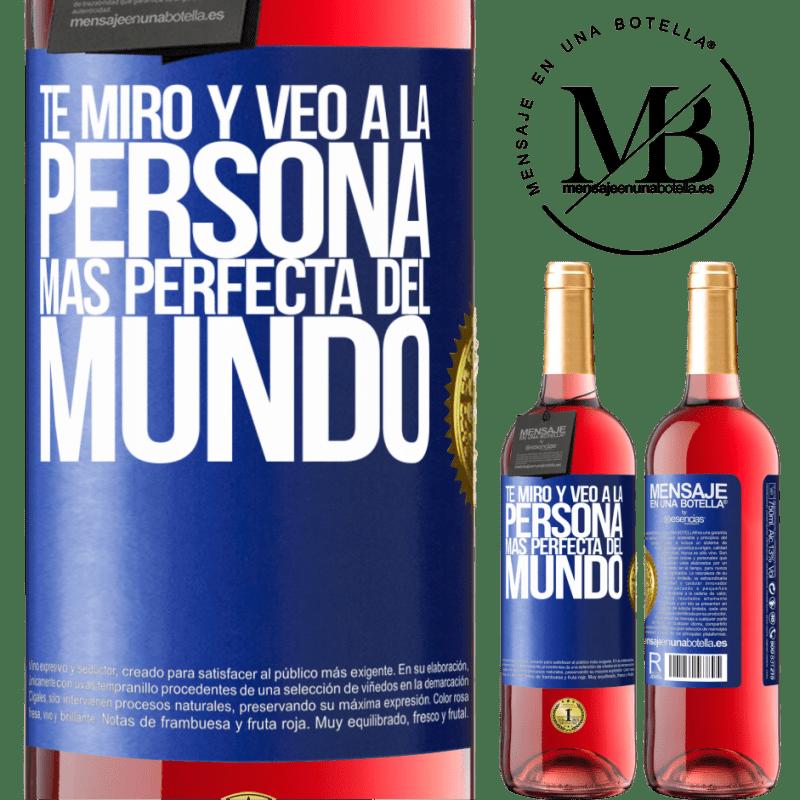 24,95 € Envoi gratuit   Vin rosé Édition ROSÉ Je te regarde et vois la personne la plus parfaite du monde Étiquette Bleue. Étiquette personnalisable Vin jeune Récolte 2020 Tempranillo