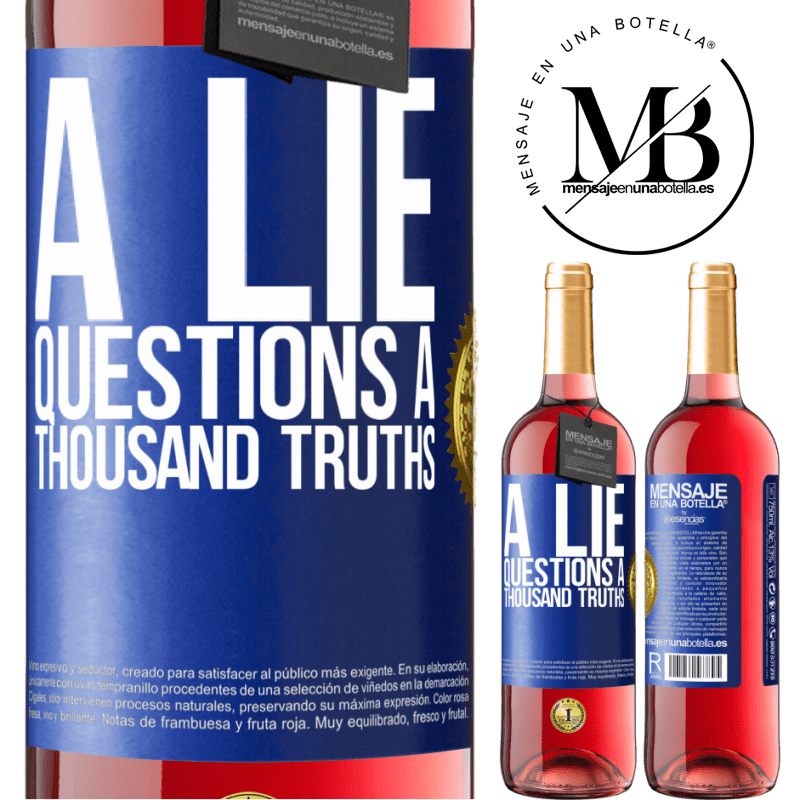24,95 € Free Shipping   Rosé Wine ROSÉ Edition A lie questions a thousand truths Blue Label. Customizable label Young wine Harvest 2020 Tempranillo
