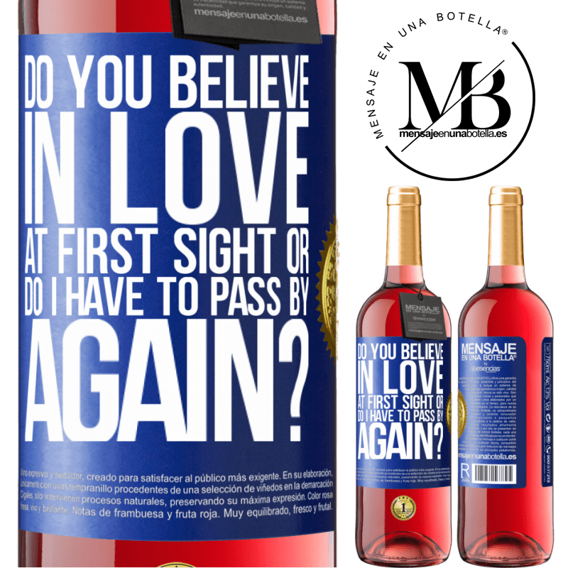 24,95 € Free Shipping | Rosé Wine ROSÉ Edition do you believe in love at first sight or do I have to pass by again? Blue Label. Customizable label Young wine Harvest 2020 Tempranillo