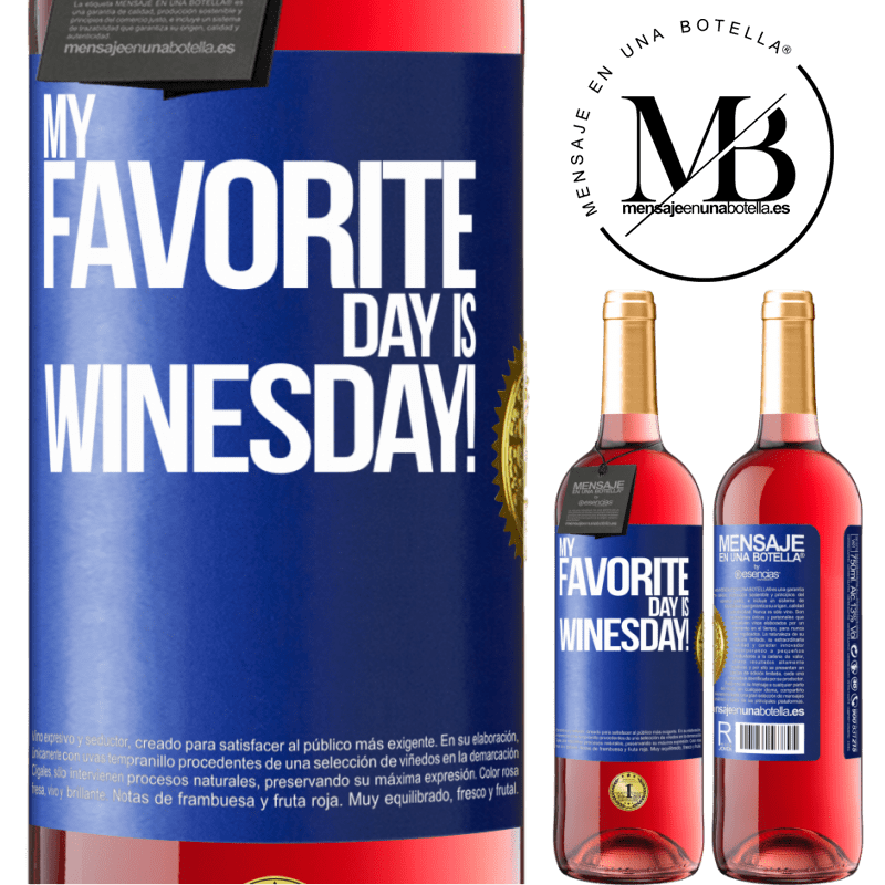 24,95 € Free Shipping   Rosé Wine ROSÉ Edition My favorite day is winesday! Blue Label. Customizable label Young wine Harvest 2020 Tempranillo