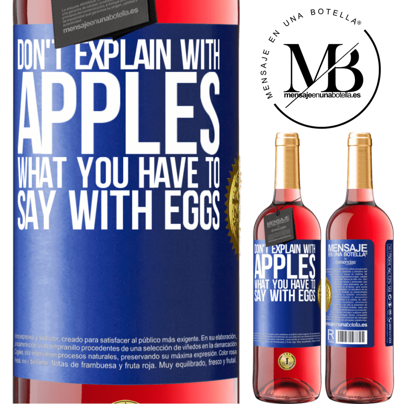 24,95 € Free Shipping | Rosé Wine ROSÉ Edition Don't explain with apples what you have to say with eggs Blue Label. Customizable label Young wine Harvest 2020 Tempranillo
