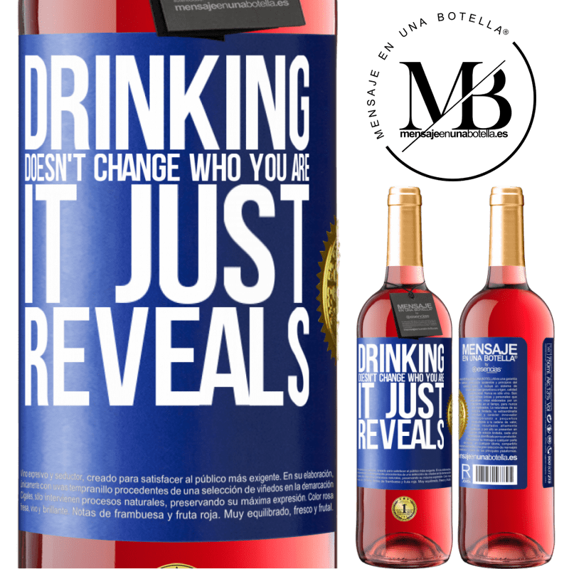 24,95 € Free Shipping | Rosé Wine ROSÉ Edition Drinking doesn't change who you are, it just reveals Blue Label. Customizable label Young wine Harvest 2020 Tempranillo