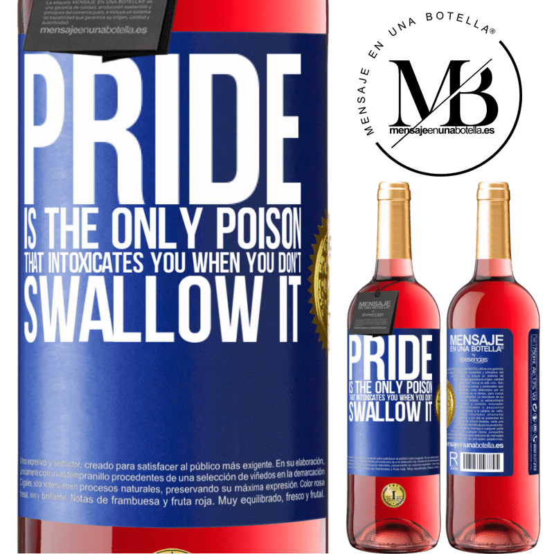 24,95 € Free Shipping   Rosé Wine ROSÉ Edition Pride is the only poison that intoxicates you when you don't swallow it Blue Label. Customizable label Young wine Harvest 2020 Tempranillo