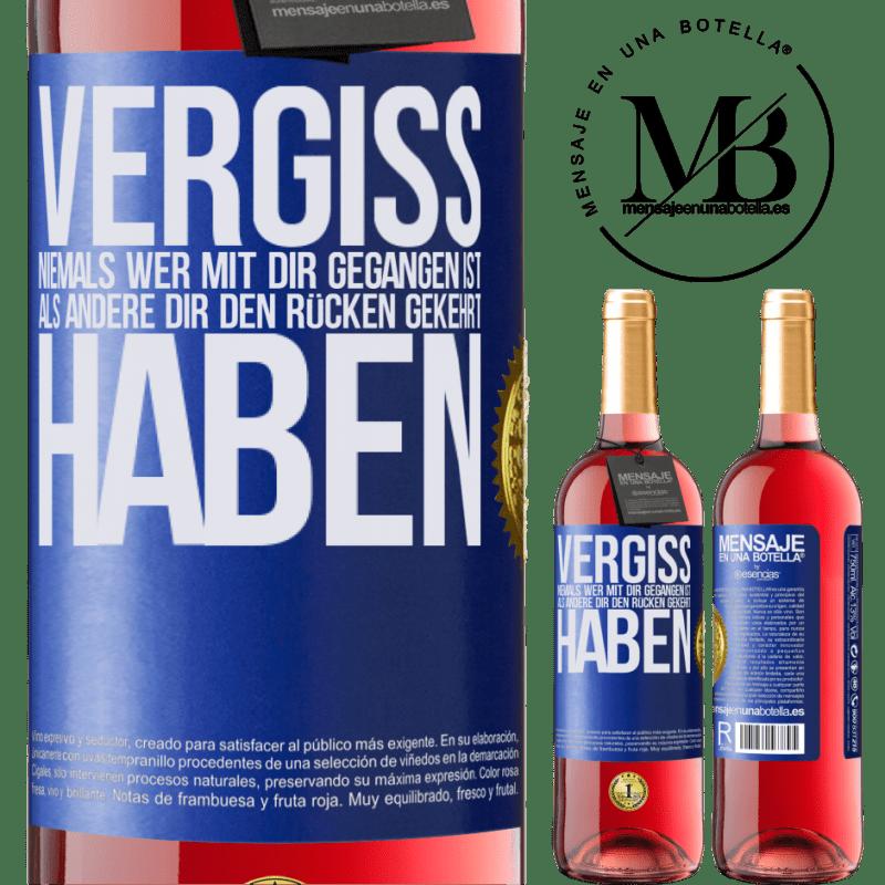 24,95 € Kostenloser Versand | Roséwein ROSÉ Ausgabe Vergiss niemals, wer mit dir gegangen ist, als andere dir den Rücken gekehrt haben Blaue Markierung. Anpassbares Etikett Junger Wein Ernte 2020 Tempranillo
