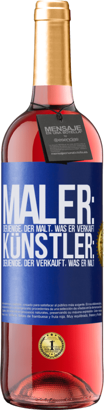 24,95 € Kostenloser Versand | Roséwein ROSÉ Ausgabe Maler: derjenige, der malt, was er verkauft. Künstler: derjenige, der verkauft, was er malt Blaue Markierung. Anpassbares Etikett Junger Wein Ernte 2020 Tempranillo