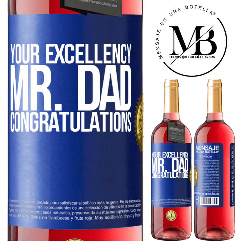 24,95 € Free Shipping | Rosé Wine ROSÉ Edition Your Excellency Mr. Dad. Congratulations Blue Label. Customizable label Young wine Harvest 2020 Tempranillo