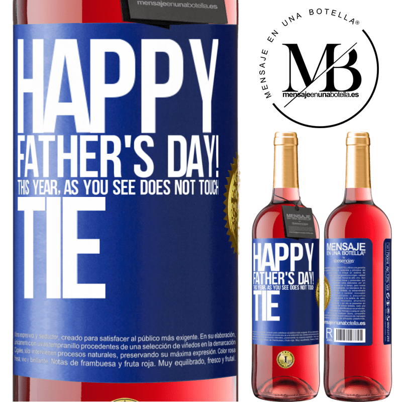 24,95 € Free Shipping | Rosé Wine ROSÉ Edition Happy Father's Day! This year, as you see, does not touch tie Blue Label. Customizable label Young wine Harvest 2020 Tempranillo