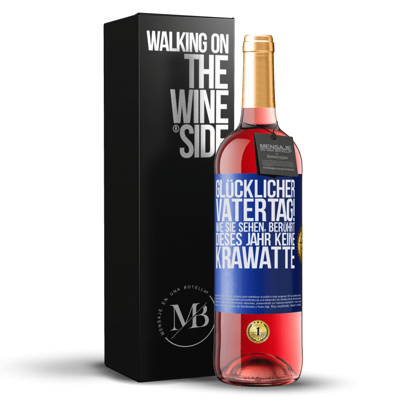 24,95 € Kostenloser Versand | Roséwein ROSÉ Ausgabe Glücklicher Vatertag! Wie Sie sehen, berührt dieses Jahr keine Krawatte Blaue Markierung. Anpassbares Etikett Junger Wein Ernte 2020 Tempranillo