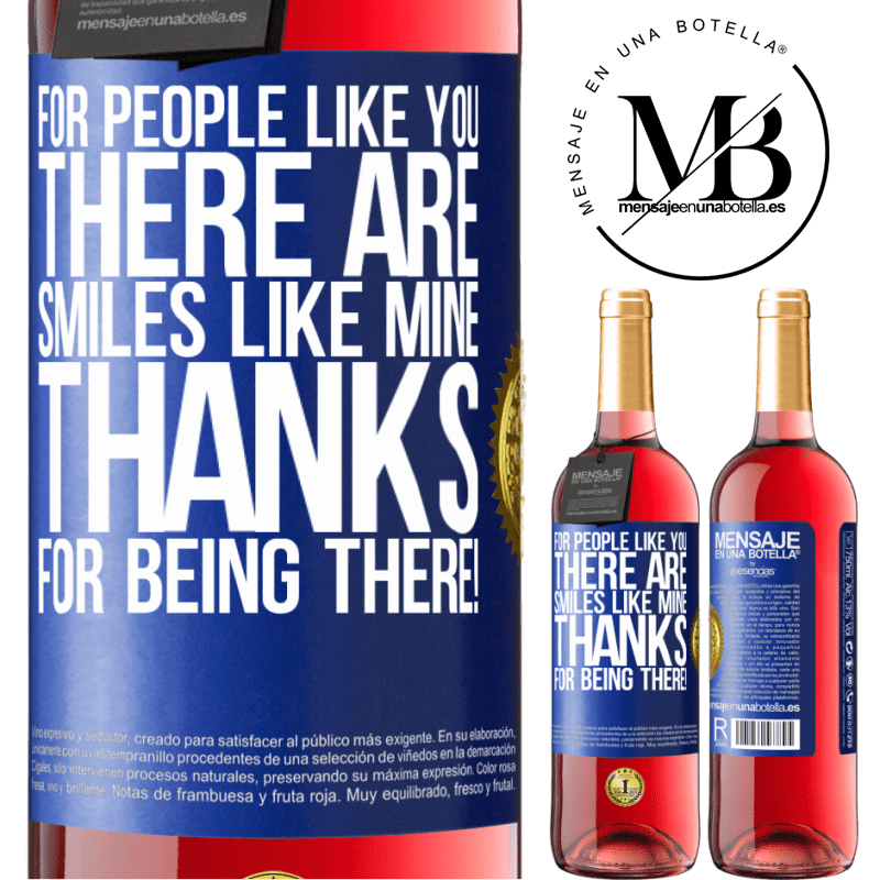 24,95 € Free Shipping | Rosé Wine ROSÉ Edition For people like you there are smiles like mine. Thanks for being there! Blue Label. Customizable label Young wine Harvest 2020 Tempranillo