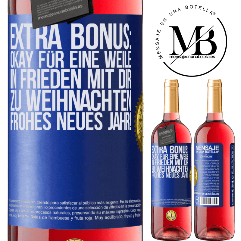24,95 € Kostenloser Versand | Roséwein ROSÉ Ausgabe Extra Bonus: Okay für eine Weile in Frieden mit dir zu Weihnachten. Frohes neues Jahr! Blaue Markierung. Anpassbares Etikett Junger Wein Ernte 2020 Tempranillo