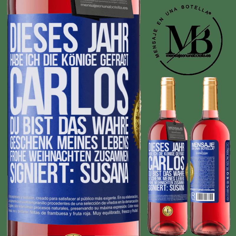 24,95 € Kostenloser Versand | Roséwein ROSÉ Ausgabe Dieses Jahr habe ich die Könige gefragt. Carlos, du bist das wahre Geschenk meines Lebens. Frohe Weihnachten zusammen Blaue Markierung. Anpassbares Etikett Junger Wein Ernte 2020 Tempranillo