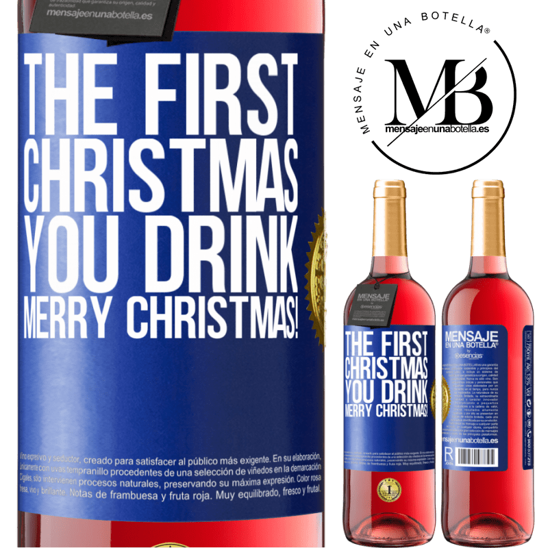 24,95 € Free Shipping   Rosé Wine ROSÉ Edition The first Christmas you drink. Merry Christmas! Blue Label. Customizable label Young wine Harvest 2020 Tempranillo