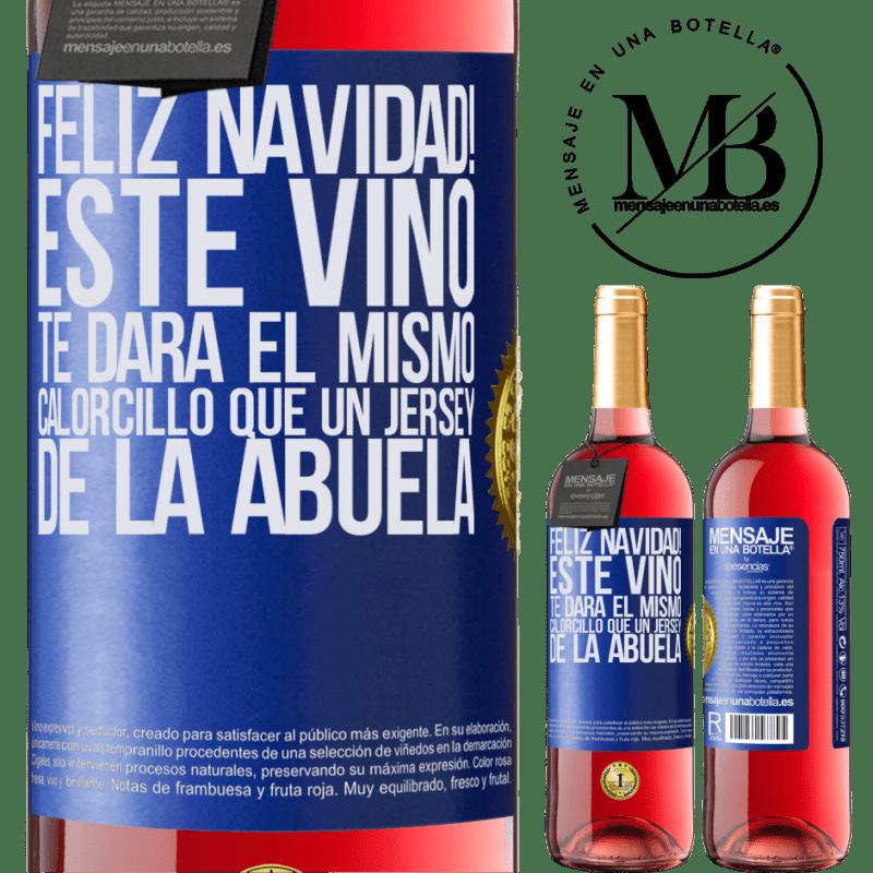 24,95 € Envoi gratuit   Vin rosé Édition ROSÉ Joyeux Noël! Ce vin vous procurera la même chaleur qu'un pull de grand-mère Étiquette Bleue. Étiquette personnalisable Vin jeune Récolte 2020 Tempranillo