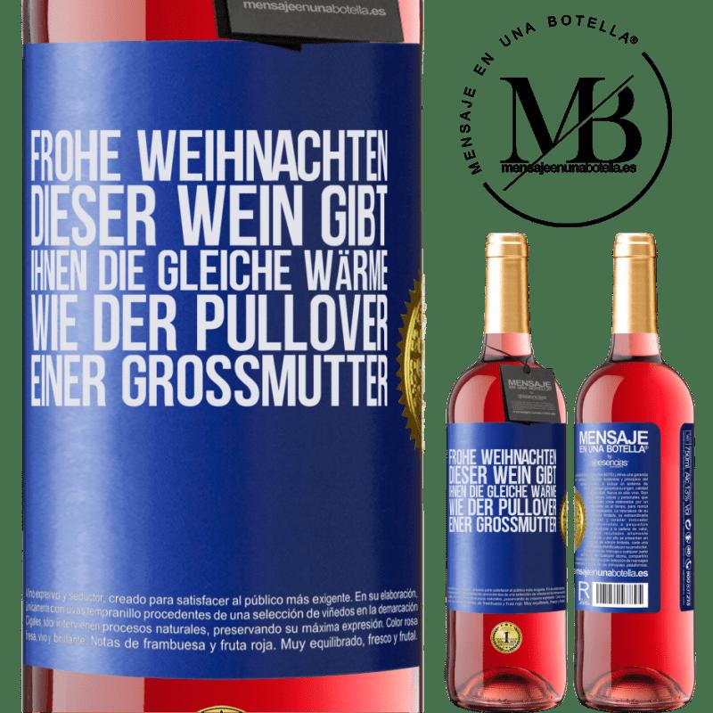 24,95 € Kostenloser Versand | Roséwein ROSÉ Ausgabe Frohe weihnachten Dieser Wein gibt Ihnen die gleiche Wärme wie der Pullover einer Großmutter Blaue Markierung. Anpassbares Etikett Junger Wein Ernte 2020 Tempranillo