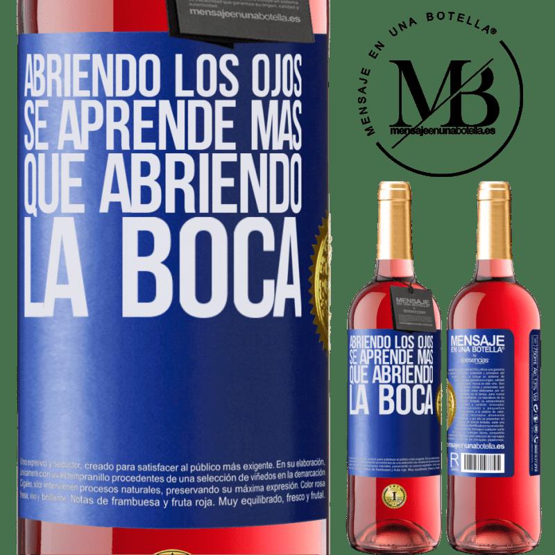24,95 € Envoi gratuit   Vin rosé Édition ROSÉ En ouvrant les yeux, vous apprenez plus qu'en ouvrant la bouche Étiquette Bleue. Étiquette personnalisable Vin jeune Récolte 2020 Tempranillo