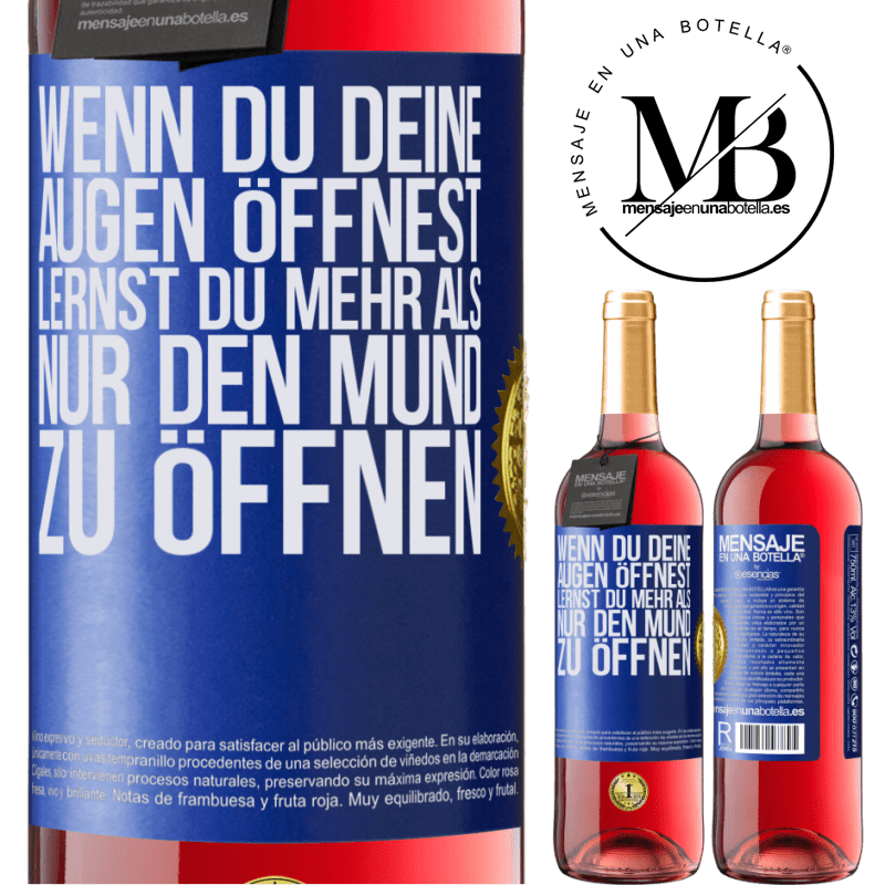 24,95 € Kostenloser Versand | Roséwein ROSÉ Ausgabe Wenn du deine Augen öffnest, lernst du mehr als nur den Mund zu öffnen Blaue Markierung. Anpassbares Etikett Junger Wein Ernte 2020 Tempranillo