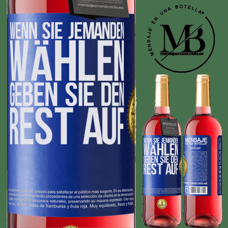 24,95 € Kostenloser Versand | Roséwein ROSÉ Ausgabe Wenn Sie jemanden wählen, geben Sie den Rest auf Blaue Markierung. Anpassbares Etikett Junger Wein Ernte 2020 Tempranillo