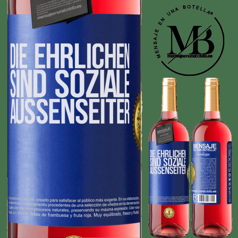 24,95 € Kostenloser Versand | Roséwein ROSÉ Ausgabe Die Ehrlichen sind soziale Außenseiter Blaue Markierung. Anpassbares Etikett Junger Wein Ernte 2020 Tempranillo