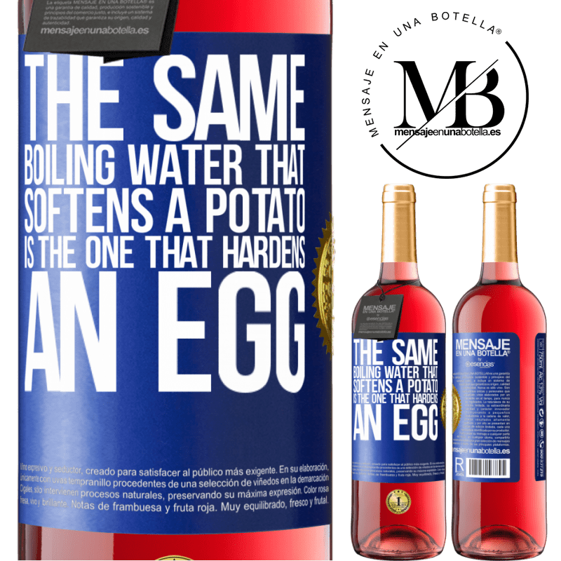 24,95 € Free Shipping   Rosé Wine ROSÉ Edition The same boiling water that softens a potato is the one that hardens an egg Blue Label. Customizable label Young wine Harvest 2020 Tempranillo