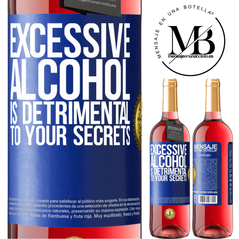 24,95 € Free Shipping | Rosé Wine ROSÉ Edition Excessive alcohol is detrimental to your secrets Blue Label. Customizable label Young wine Harvest 2020 Tempranillo
