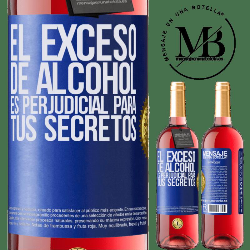 24,95 € Envoi gratuit   Vin rosé Édition ROSÉ Trop d'alcool est nocif pour vos secrets Étiquette Bleue. Étiquette personnalisable Vin jeune Récolte 2020 Tempranillo