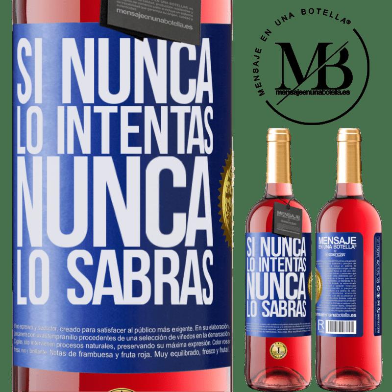 24,95 € Envoi gratuit | Vin rosé Édition ROSÉ Si vous n'essayez jamais, vous ne saurez jamais Étiquette Bleue. Étiquette personnalisable Vin jeune Récolte 2020 Tempranillo