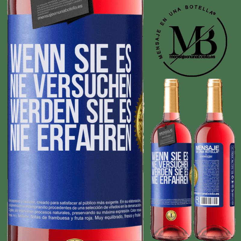24,95 € Kostenloser Versand | Roséwein ROSÉ Ausgabe Wenn Sie es nie versuchen, werden Sie es nie erfahren Blaue Markierung. Anpassbares Etikett Junger Wein Ernte 2020 Tempranillo