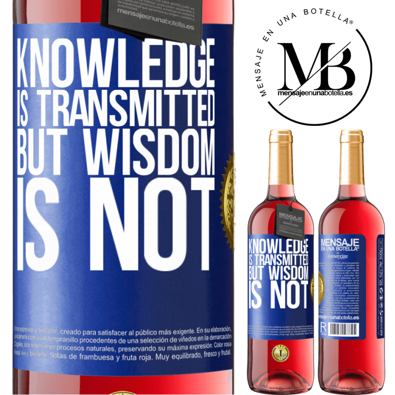 24,95 € Free Shipping | Rosé Wine ROSÉ Edition Knowledge is transmitted, but wisdom is not Blue Label. Customizable label Young wine Harvest 2020 Tempranillo