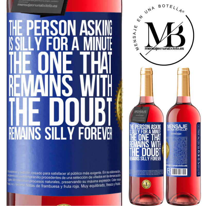 24,95 € Free Shipping | Rosé Wine ROSÉ Edition The person asking is silly for a minute. The one that remains with the doubt, remains silly forever Blue Label. Customizable label Young wine Harvest 2020 Tempranillo