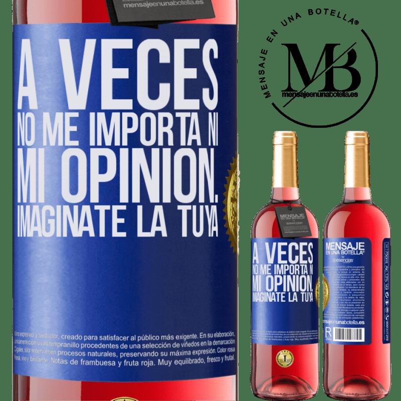 24,95 € Envoi gratuit | Vin rosé Édition ROSÉ Parfois, je me fiche de mon opinion ... Imaginez la vôtre Étiquette Bleue. Étiquette personnalisable Vin jeune Récolte 2020 Tempranillo