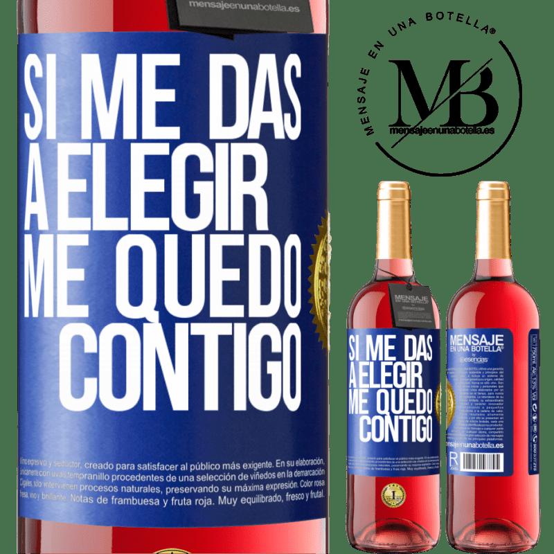 24,95 € Envoi gratuit   Vin rosé Édition ROSÉ Si tu me donnes le choix, je resterai avec toi Étiquette Bleue. Étiquette personnalisable Vin jeune Récolte 2020 Tempranillo