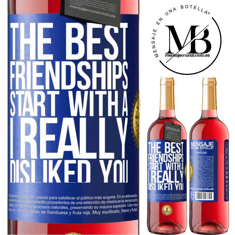 24,95 € Free Shipping   Rosé Wine ROSÉ Edition The best friendships start with a I really disliked you Blue Label. Customizable label Young wine Harvest 2020 Tempranillo