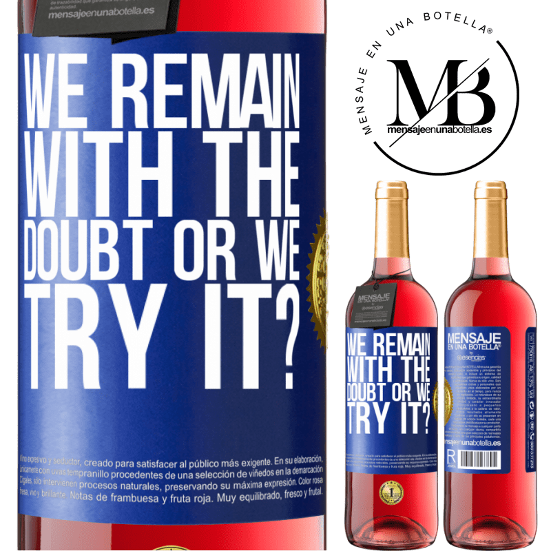 24,95 € Free Shipping | Rosé Wine ROSÉ Edition We remain with the doubt or we try it? Blue Label. Customizable label Young wine Harvest 2020 Tempranillo